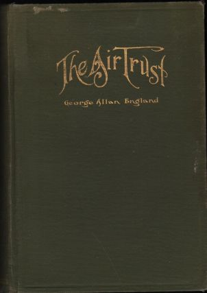 The Air Trust. George Allan England