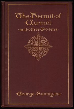 A Hermit of Carmel and Other Poems. George Santayana.