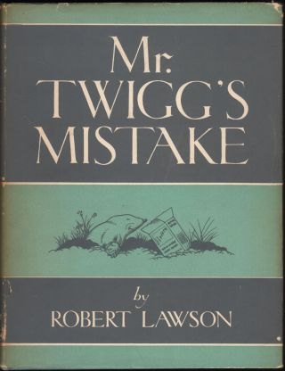 Mr. Twigg's Mistake. Robert Lawson