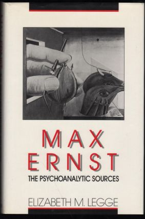 Max Ernst, The Psychoanalytic Sources. Elizabeth Legge