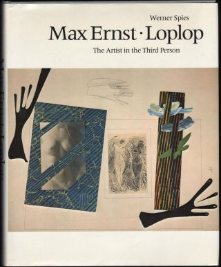 Max Ernst. Loplop: The Artist in the Third Person. Werner Spies