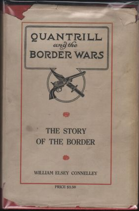 Quantrill and the Border Wars. William Elsey Connelley