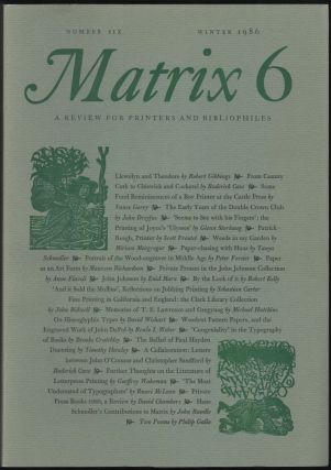 Matrix 6; A Review for Printers and Bibliophiles. John and Rosalind Randle