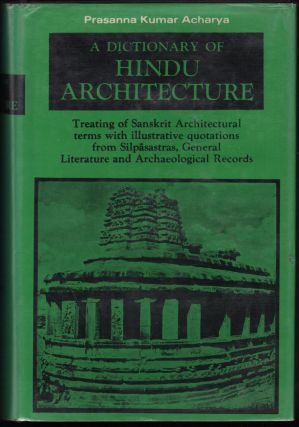 A Dictionary Of Hindu Architecture; Treating Of Sanskrit Architectural Terms With Illustrative...