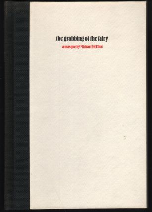 the grabbing of the fairy, a masque. Photographs by Stewart Brand. Michael McClure