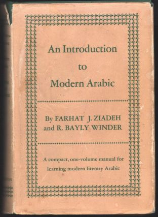 An Introduction to Modern Arabic. Farhat Ziadeh, R. Bayly Winder