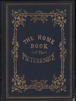 The Home Book of the Picturesque: or American Scenery, Art, and Literature
