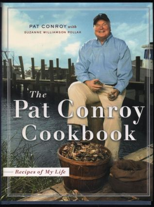 The Pat Conroy Cookbook - Recipes of My Life. Pat Conroy