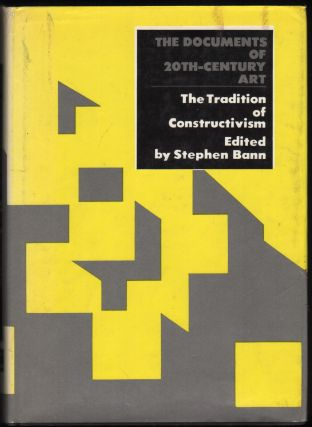 The Tradition of Constructivism. Stephen Bann, edited