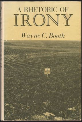 The Rhetoric of Irony. Wayne C. Booth