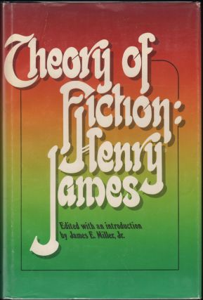 Theory of Fiction: Henry James. Henry James