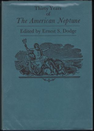Thirty Years of The American Neptune. Ernest S. Dodge