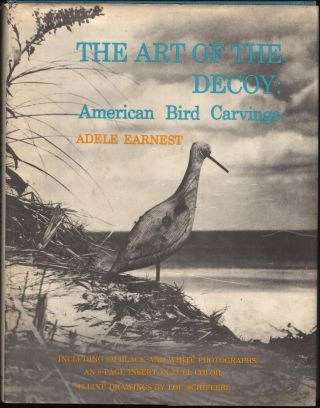 The Art of the Decoy: American Bird Carvings. Adele Earnest