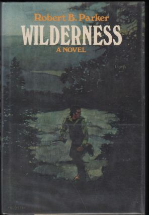 Wilderness; A Novel. Robert B. Parker