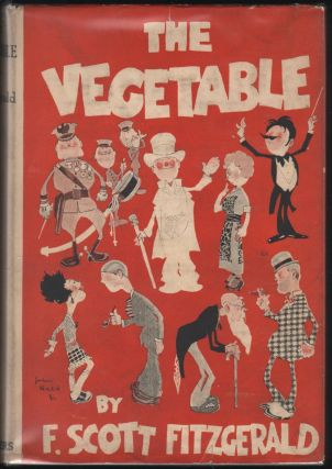The Vegetable; or from President tp Postman. F. Scott Fitzgerald