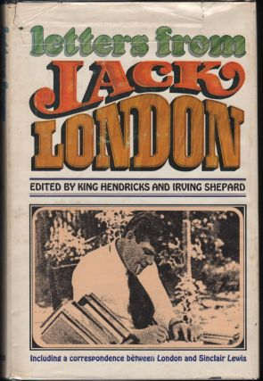 Lettrs from Jack London Containing an Unpublished Correspondence between London and Sinclair...