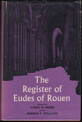 The Register Of Eudes Of Rouen. Eudes Rigaud, archibishop of Rouen