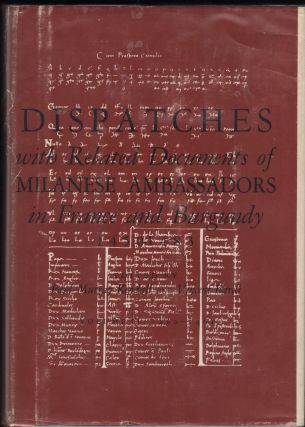Despatches with Related Documents of Milanese Ambassadors in France and Burgundy 1450-1483....