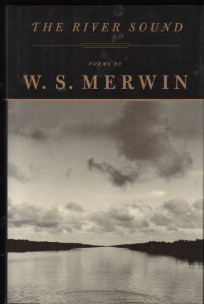The River Sound; Poems. W. S. Merwin