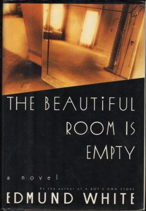 The Beautiful Room is Empty. Edmund White