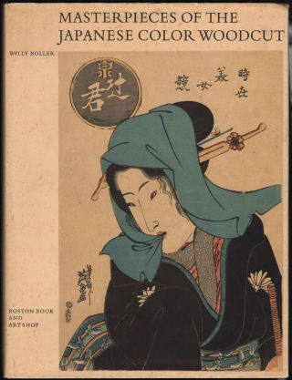 Masterpieces Of The Japanese Color Woodcut. Willy Boller