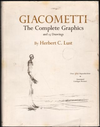 Giacometti; The Complete Graphics and 15 Drawings. Herbert C. Lust