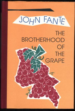 The Brotherhood of the Grape. John Fante