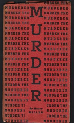 "Murder the Murderer; An Escurus on War from ""The Air-Conditioned Nightmare. Henry Miller"