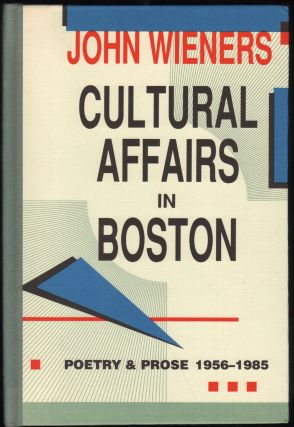 Cultural Affairs in Boston; Poetry & Prose 1956-1985. John Wieners