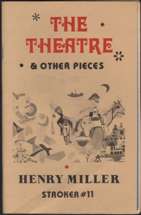 The Theatre & Other Pieces. Henry Miller