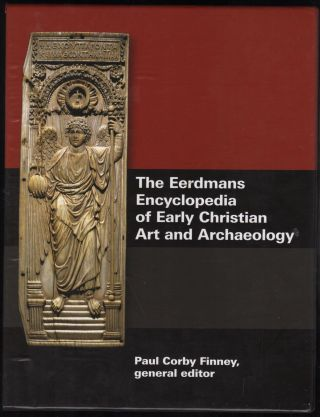 The Eerdmans Encyclopedia of Early Christian Art and Archaeology. 3 volumes