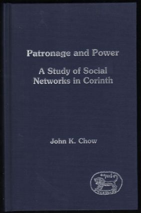 Patronage and Power; A Study of Social Networks in Corinth. John K. Chow
