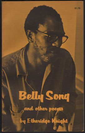 Belly Song and Other Poems. Ethridge Knight
