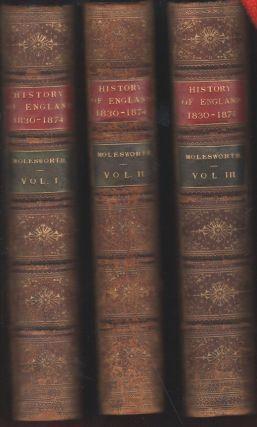 The History oof Egland From the Year 1830-1874. Library Edition in 3 volumes. William Nassau...