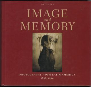Image and Memory; Photography from Latin America 1866-1994.